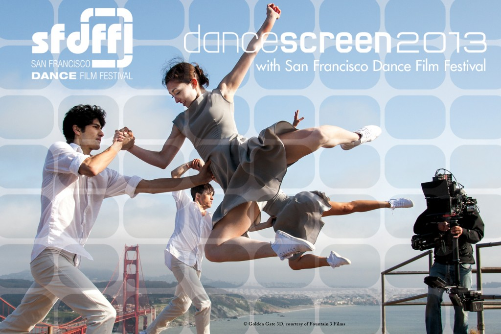 SFDFF 2013 Festival, dance screen 2013 with San Francisco Dance Film Festival