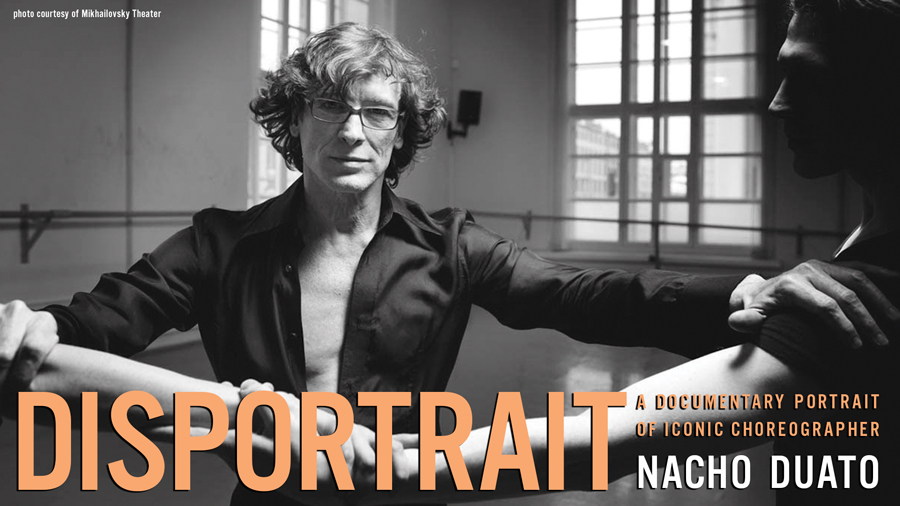 SFDFF Presents Disportrait: A Documentary Portrait of Nacho Duato
