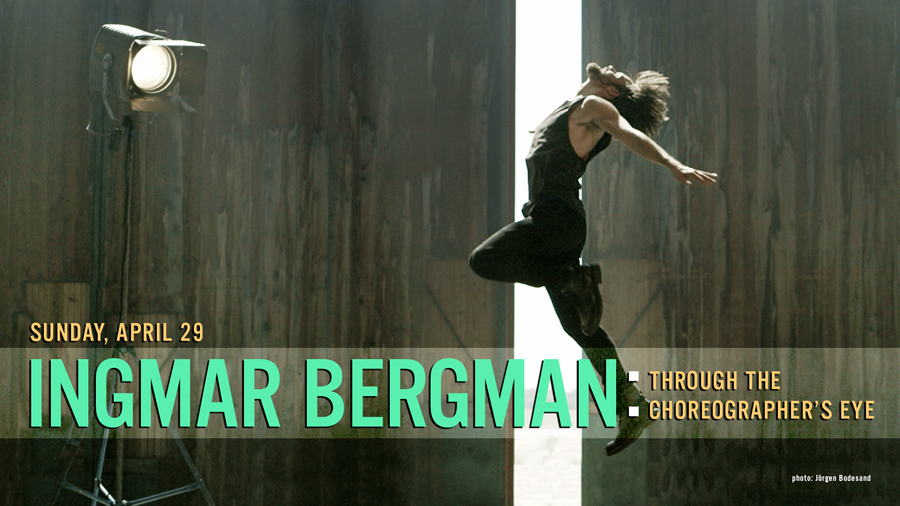 Events Archive, Ingmar Bergman through the choreographer's eye